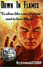 Down in flames by Jrcomsid212003
