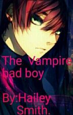 The vampire bad boy by Hailey7801004