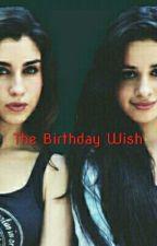 The Birthday Wish by GreyWolfWithBetaEyes