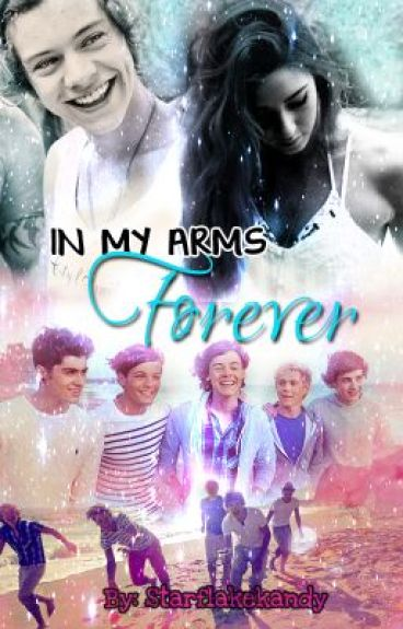 In My Arms Forever (Harry Styles FanFic)