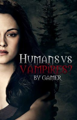 HUMANS VS. VAMPIRES? {FIN & EDITING}