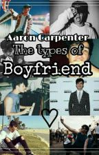 Aaron Carpenter The Type of boyfriend♡ by Martu_Carpenter