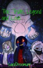 The Truth, Legend and Love (AU Sans X Reader, Sequel) by SaraDreemurr