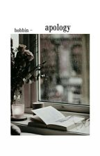 Bobbin | Apology  by rest_cloud