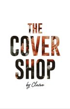 The Cover Shop by Claire by sirendreams