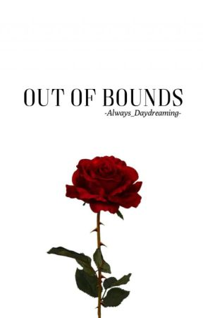 Out Of Bounds || Coming Soon by -Always_Daydreaming-