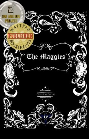 The Maggies -A Gothic Tale #wattys2017 by Nyhterides