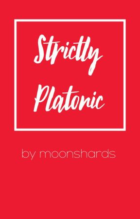 Strictly Platonic || ✔ by moonshards
