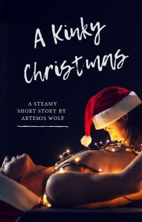 A Kinky Christmas [18+ only] by TheWritingWolf1