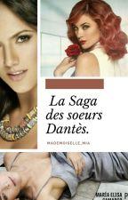 La Saga Des Soeurs Dantès [Tome 1-La Dame de fer] by Mademoiselle_Mia