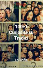 100+1 curiosità su Tredici by LaCiofie