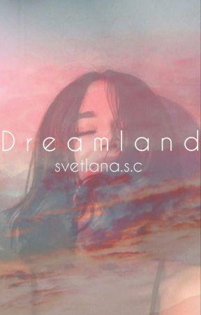 DREAMLAND  by Svetlana_SC