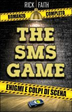 THE SMS GAME (Romanzo Completo) by Rick_Faith