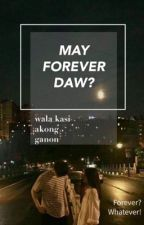 May Forever Daw?! Wala Kasi Akong Ganon (Slow Update) by SalanghaeTaetae_328