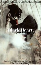Black Heart {OUAT fanfiction} by onceuponamarii