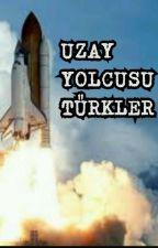 UZAY YOLCUSU TÜRKLER by aysunresmi