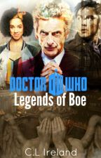 Doctor Who: Legends of Boe by CLIreland