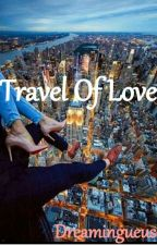 Travel Of Love by Dreamingueuse