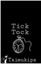 Tick Tock ( on-going Chapter 20 part 3 ) by Taimukipa