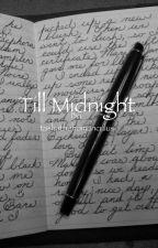 Till Midnight  by tasha_the_homunculus