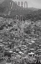 Morro do Céu - 3º Temporada by Carolinee03