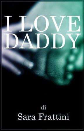 I Love Daddy by sarastar79