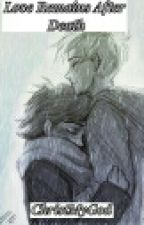 Love Remains After Death (Thaluke Fanfiction) by ChristMyGod