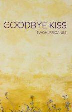 Goodbye Kiss  by twohurricanes