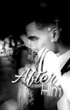 After Him  #Wattys2017 by Marry4l
