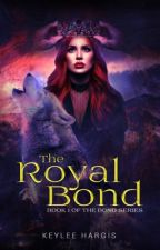 The Royal Bond by keyleehargis