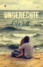 Ungerechte Welt by funcake99