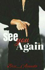 See You Again    L.S [SECUELA DE PARTY] by Brii_Acevedo