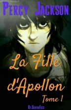 PERCY JACKSON - La Fille d'Apollon - Tome 1 by SarahFics