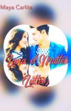 Luna et Matteo (Lutteo) (tome 1) [Terminer] by MayaCarlita