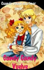 Candy Candy Vuelve by MagoCG843