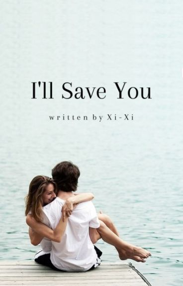 I'll Save You [completed]