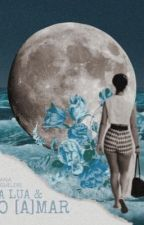sobre a lua e o mar  by aflordelata