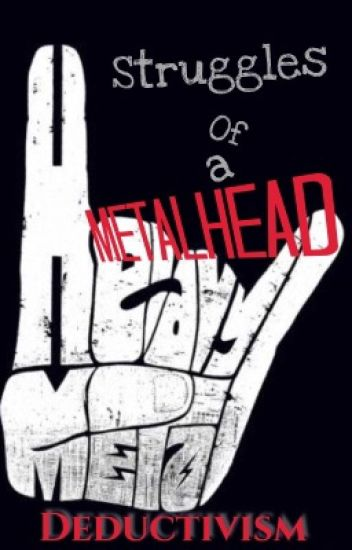 Struggles of a Metalhead