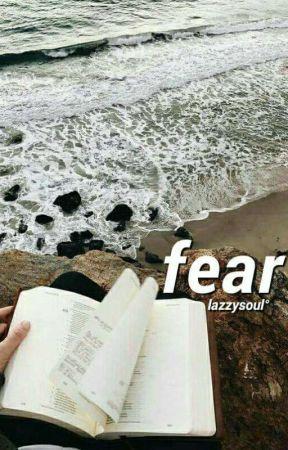 Fear by lazzysoul