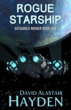 Rogue Starship (Outworld Ranger 1) (Sample) by davidalastairhayden
