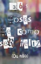 365 doses de como ser feliz (ou não) by Souza_Laura