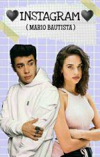 ♥INSTAGRAM♥  ( MARIO BAUTISTA ) Primera Temporada by noviasdemario