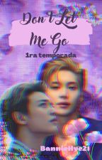 Don't Let Me Go ||2Min|| (1ra Temporada) by BannieHye21