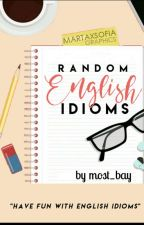 Random English Idioms (Book 4) by most_bay