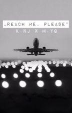 Reach me, please by cxmey99