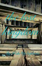 The lost kingdom  by WakeUpStephanie