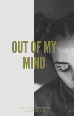 Out of My Mind by DawnMemories