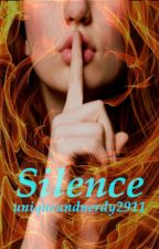 Silence by uniqueandnerdy2911