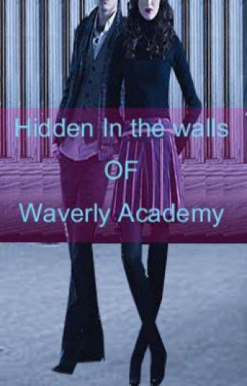 Hidden in the walls of Waverly Academy