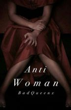 Anti Woman | Styles by BadQueenx